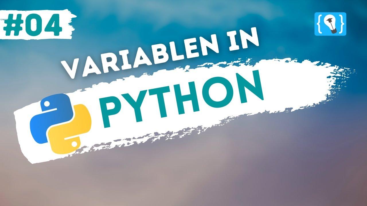 Python Tutorial deutsch [4/24] - Variablen