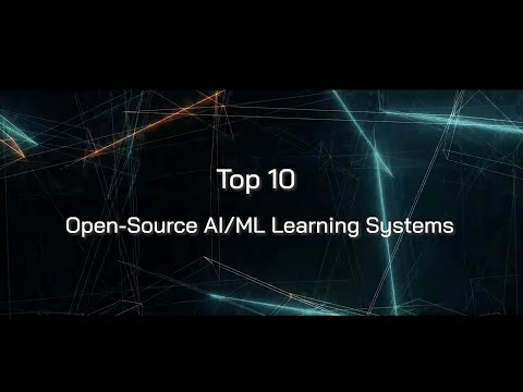 Top 10 Open-Source AI/ML Learning Systems