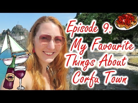 Ep 9: My Favourite Things About Corfu Town
