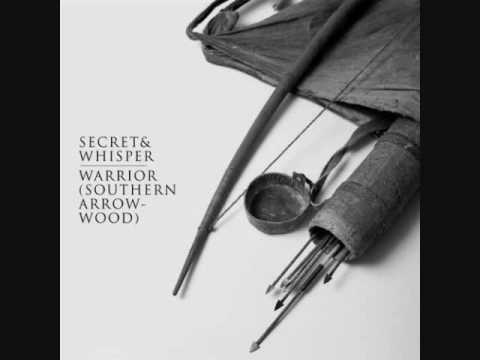 Secret and Whisper Warrior (Southern Arrowwood) FULL SONG with lyrics