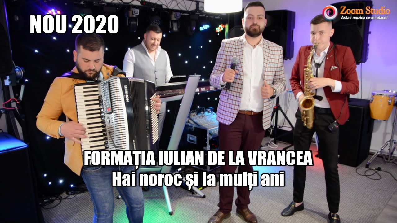 NOU 2020 HAI NOROC SI LA MULTI ANI - FORMATIA IULIAN DE LA VRANCEA (NOUA FORMULA)