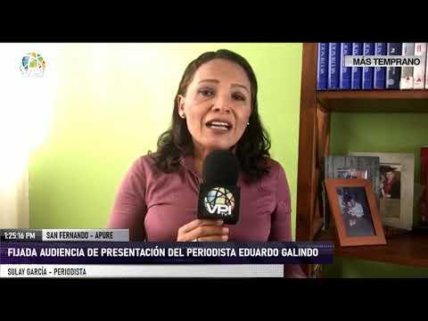 APURE: Periodista Eduardo Galindo, esposa y hermano serán presentados este domingo en tribunales.