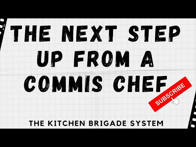 What Comes After Commis Chef in The Kitchen Brigade System