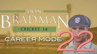 Don Bradman Cricket 14 | Career Mode | Episode 22