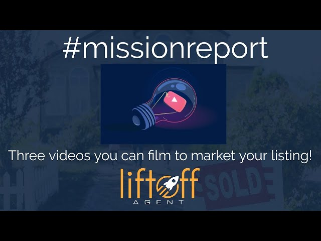 #Missionreport Three marketing videos you can film to market your listing!