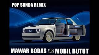 REMIX POP SUNDA MOBIL BUTUT VS MAWAR BODAS