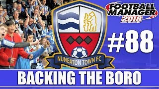 Backing the Boro FM18 | NUNEATON | Part 88 | PROMOTION? | Football Manager 2018