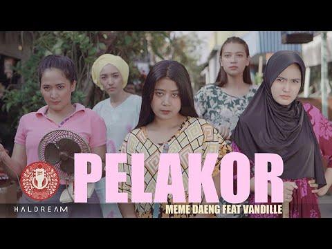 PELAKOR - MEME DAENG Feat VANDILLE