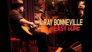 Ray Bonneville - Love Is Wicked Thumbnail