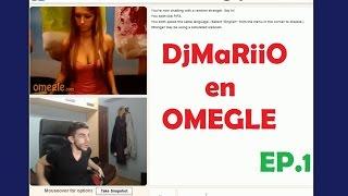 DjMaRiiO en OMEGLE | EP.1 | CHATROULETTE