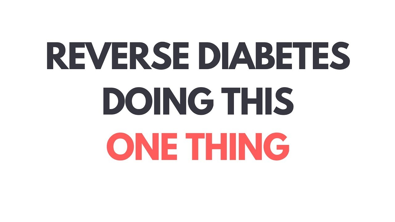 Prevent and reverse diabetes by doing this ONE THING