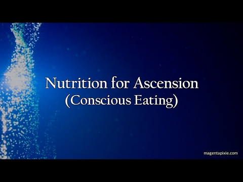 Nutrition for Ascension (Conscious Eating)