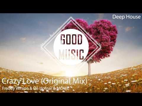 Freddy Verano & De Hofnar & MÖWE - Crazy Love (Original Mix) [Deep House]