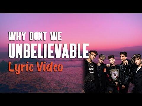 Why Don't We - Unbelievable (Lyrics) 🤯