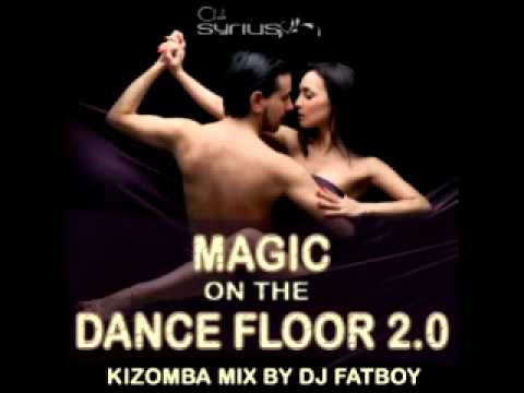 Magic on the dance floor 2 0 kizomba mix by dj fatboy for 1234 get on the dance floor dj mix