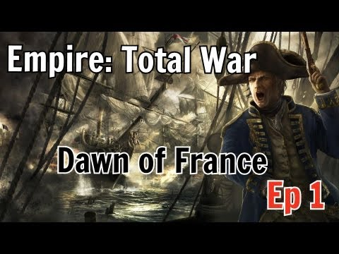 Empire Total War HD French Campaign Ep1 |The Dawn of France|