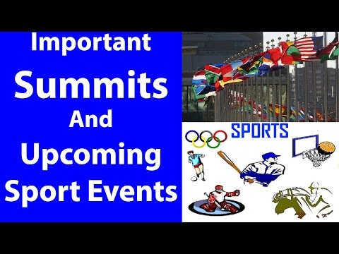 Important Summits and Upcoming Sport Events 2017 | For Bank PO and SSC Exams