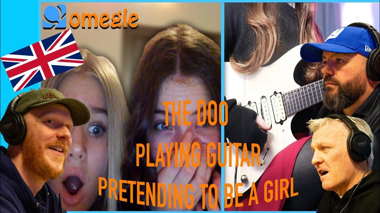 The Dooo - Playing Guitar on Omegle but I Pretend I'm a Girl REACTION!!   OFFICE BLOKES REACT!!