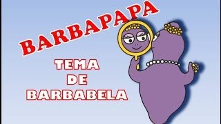 Tema de BARBABELA - BARBAPAPA