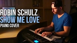 Robin Schulz feat. Judge/J.U.D.G.E. - Show Me Love (Piano Cover by Marijan)