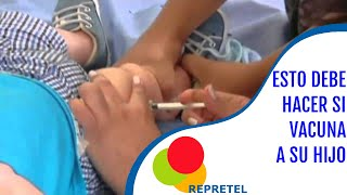¿Sabe qué debe hacer antes y después de vacunar a su niño?