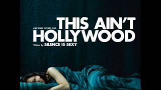Watch Silence Is Sexy This Aint Hollywood video