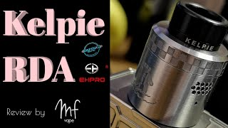 Kelpie RDA by Ehpro/Vaping with Vic | Full Review & Rebuild