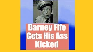Barney Fife Gets His Ass Kicked