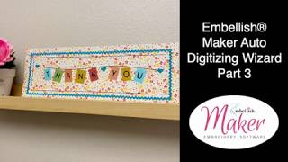 Embellish® Maker: Auto Digitizing Wizard Part 3