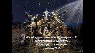 Wspólne kolędowanie w Gimnazjum nr 2 im. Powstanców w Skarżysku - Kamienne grudzień 2015