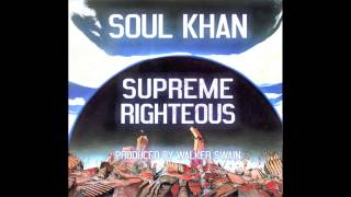 Soul Khan - Supreme Righteous (prod by Walker Swain)