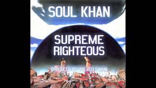 Soul Khan - Supreme Righteous (prod by Walker Swain)