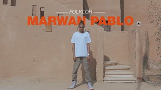 Marwan Pablo - Folklor (Official Music Video) (مروان بابلو - فولكلور (الفيديو الرسمي