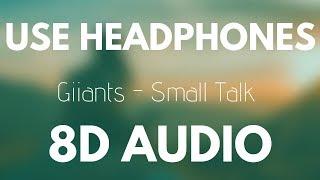 Giiants - Small Talk (8D AUDIO)