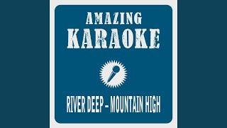 River Deep - Mountain High (Karaoke Version) (Originally Performed By Ike Turner & Tina)