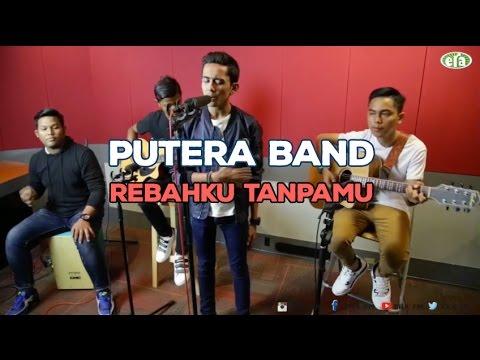 ERAkustik - Putera Band : Rebahku Tanpamu