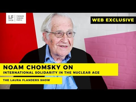 Web Exclusive: Noam Chomsky on International Solidarity in the Nuclear Age (and Jazz!)