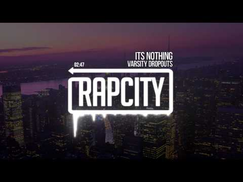 Varsity Dropouts - Its Nothing (Prod By Kayoh)