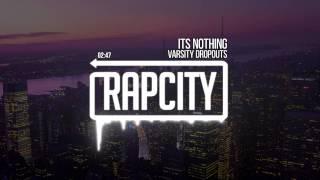 Varsity Dropouts Its Nothing Prod By Kayoh.mp3