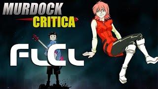 FLCL (Fooly Cooly) - Critica Epica - MC