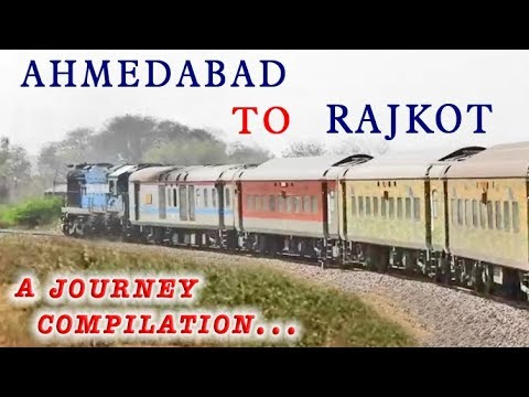 AHMEDABAD TO RAJKOT: Full Journey Compilation : INDIAN RAILWAYS