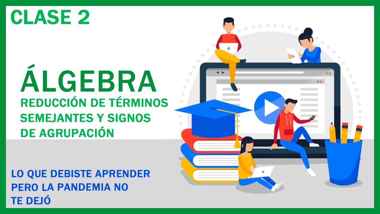 🔴 En Vivo  | Clase 2 - Curso Álgebra de Bachillerato ✅ Reducción de términos y signos agrupación