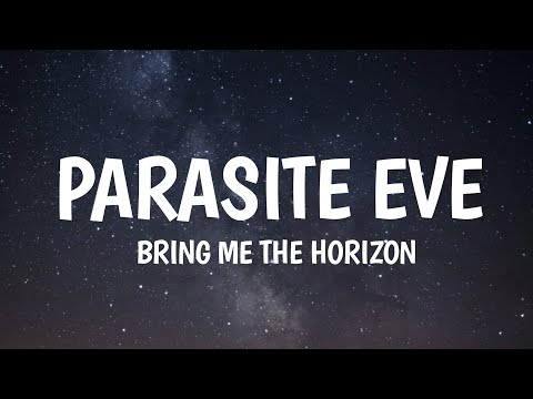 Bring Me The Horizon - Parasite Eve (Lyrics)