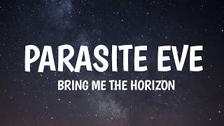 Bring Me The Horizon - Parasite Eve (Lyrics)