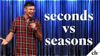 Seconds vs. Seasons // Judah Smith