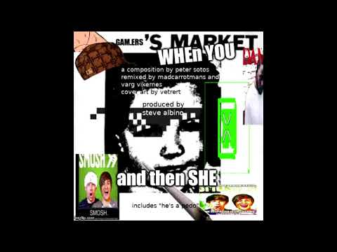 Buyer's Market (Gamers's Marke) - When You and Then SHE GAMING REMIX