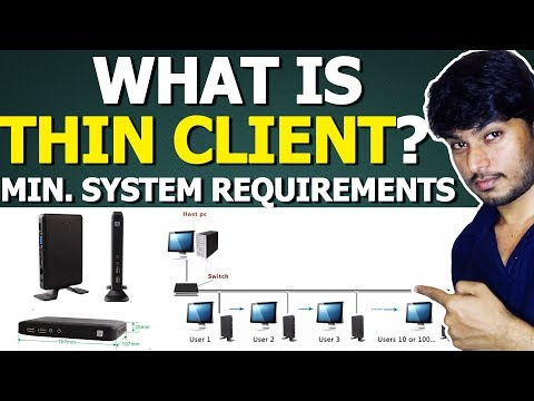What Is Thin Client? Minimum System Requirements