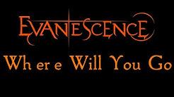 Evanescence - Where Will You Go Lyrics (Evanescence EP)