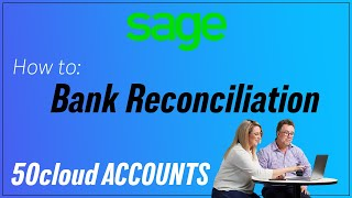 Sage 50cloud Accounts (UK) - Bank Reconciliation