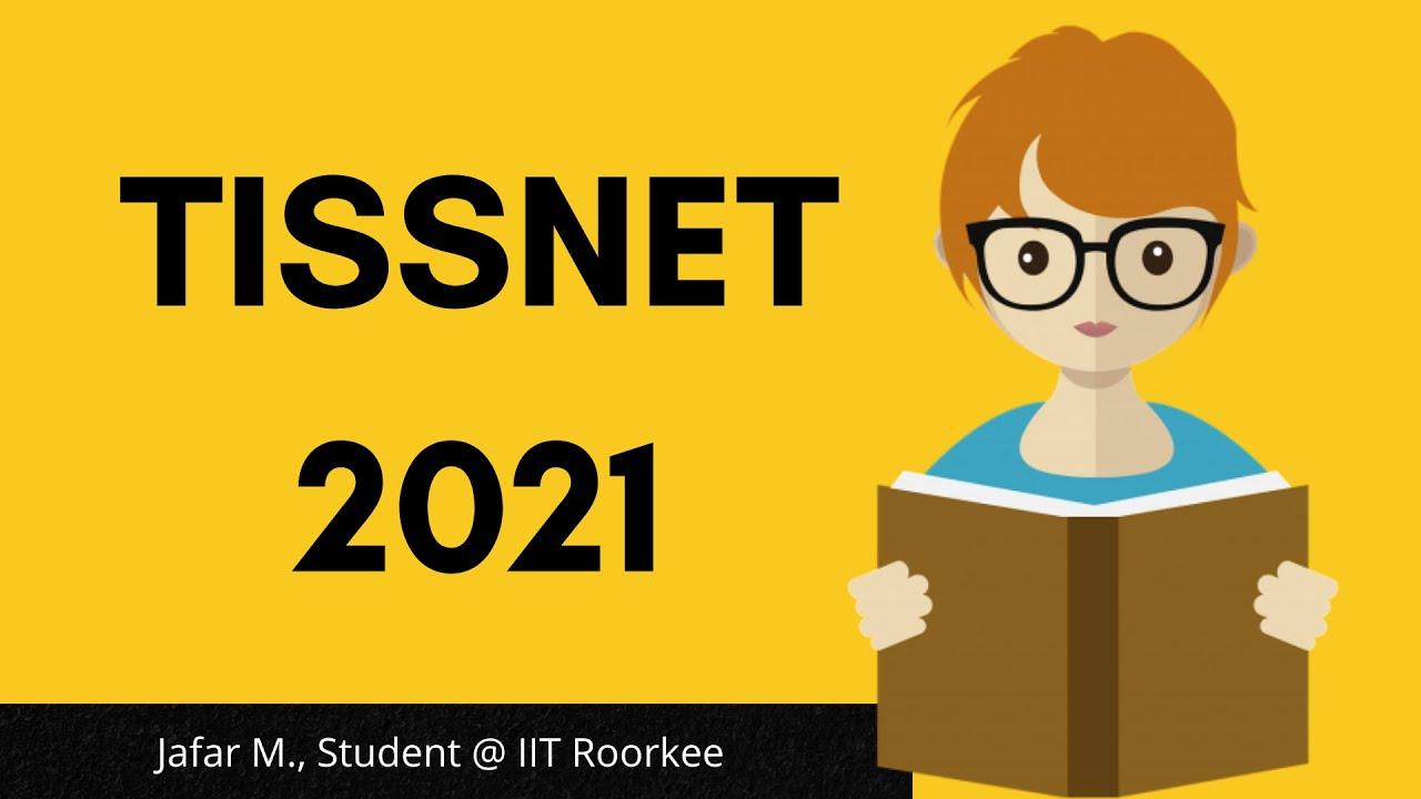 TISSNET 2021 Exam: Dates, Registrations, Pattern, Syllabus, Preparation
